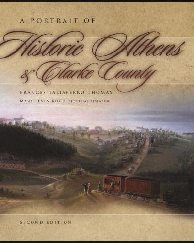 9780820330440: A Portrait of Historic Athens and Clarke County (Wormsloe Foundation Publication Ser.)