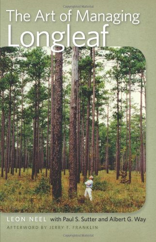 9780820330471: The Art of Managing Longleaf: A Personal History of the Stoddard-Neel Approach