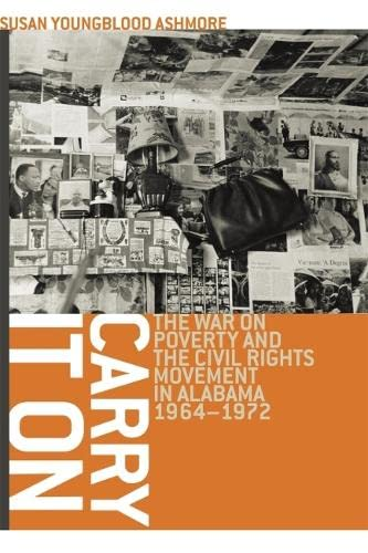 9780820330518: Carry It On: The War on Poverty and the Civil Rights Movement in Alabama, 1964-1972
