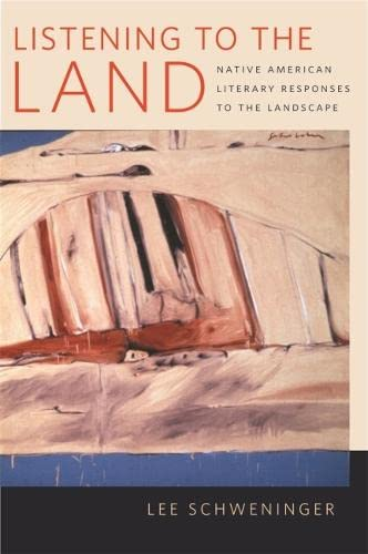 Listening to the Land: Native American Literary Responses to the Landscape (Paperback): Lee ...