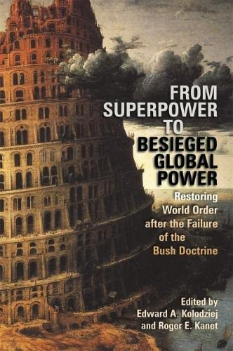 9780820330747: From Superpower to Besieged Global Power: Restoring World Order after the Failure of the Bush Doctrine (Studies in Security and International Affairs Ser.)