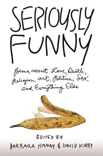 9780820330877: Seriously Funny: Poems about Love, Death, Religion, Art, Politics, Sex, and Everything Else