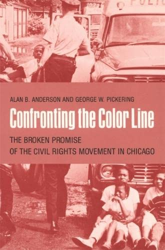 9780820331201: Confronting the Color Line: The Broken Promise of the Civil Rights Movement in Chicago