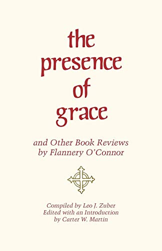 9780820331393: The Presence of Grace and Other Book Reviews by Flannery O'Connor