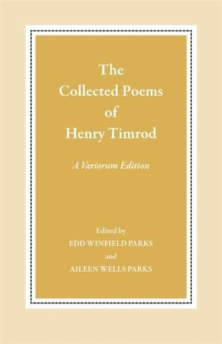 9780820331454: The Collected Poems of Henry Timrod: A Variorum Edition