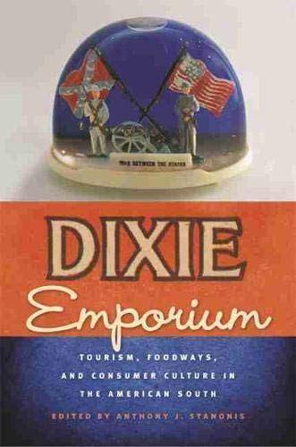 9780820331690: Dixie Emporium: Tourism, Foodways, and Consumer Culture in the American South
