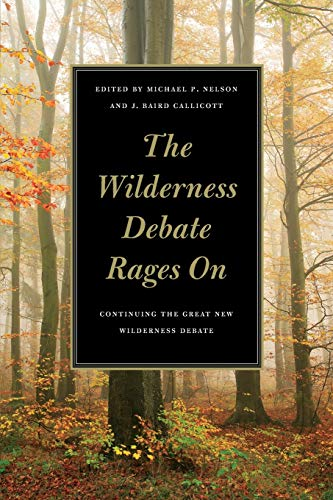 9780820331713: The Wilderness Debate Rages On: Continuing the Great New Wilderness Debate