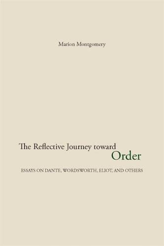 9780820331973: The Reflective Journey Toward Order: Essays on Dante, Wordsworth, Eliot, and Others