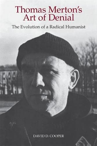 9780820332161: Thomas Merton's Art of Denial: The Evolution of a Radical Humanist