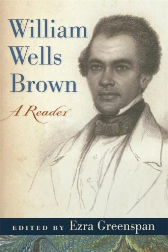 William Wells Brown: A Reader (Paperback): William Wells Brown