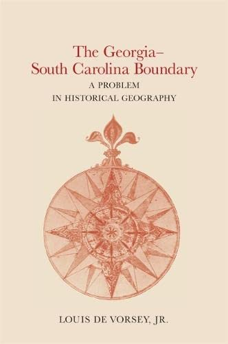 9780820332420: The Georgia-South Carolina Boundary: A Problem in Historical Geography