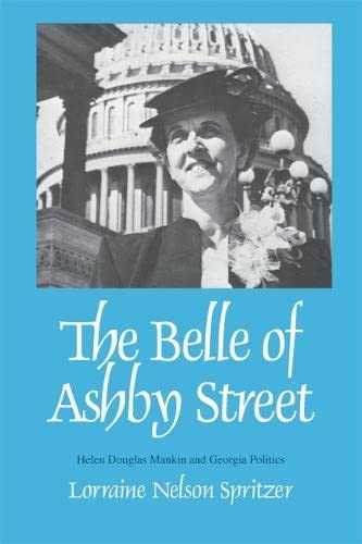 9780820332543: The Belle of Ashby Street: Helen Douglas Mankin and Georgia Politics