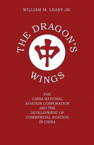 9780820332567: The Dragon's Wings: The China National Aviation Corporation and the Development of Commercial Aviation in China