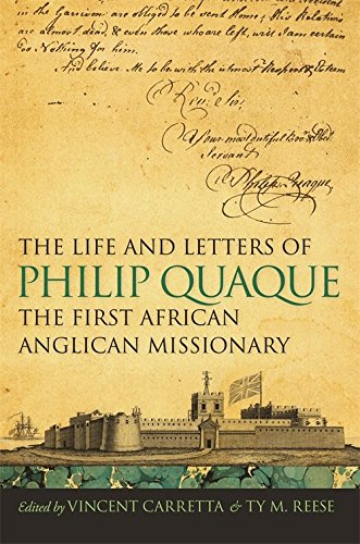 9780820333199: The Life and Letters of Philip Quaque, the First African Anglican Missionary (Race in the Atlantic World, 1700–1900 Ser.)