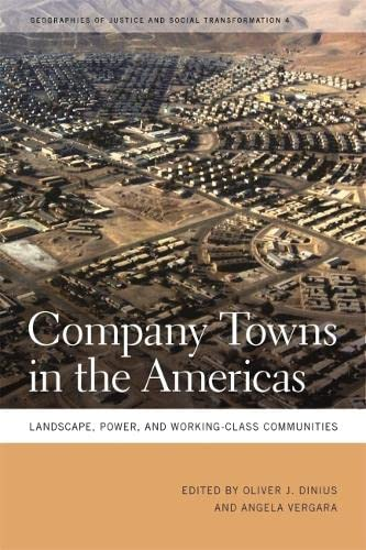 9780820333298: Company Towns in the Americas: Landscape, Power, and Working-Class Communities (Geographies of Justice and Social Transformation Ser.)