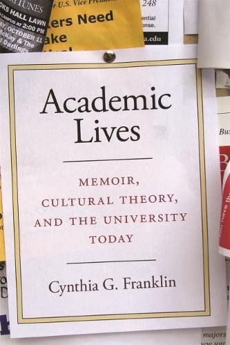 9780820333434: Academic Lives: Memoir, Cultural Theory, and the University Today