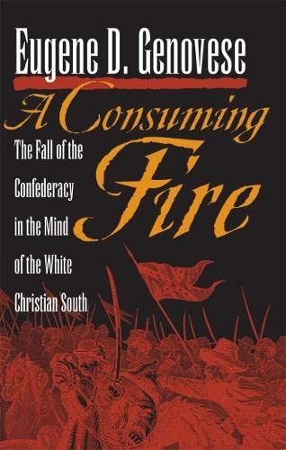 9780820333441: A Consuming Fire: The Fall of the Confederacy in the Mind of the White Christian South