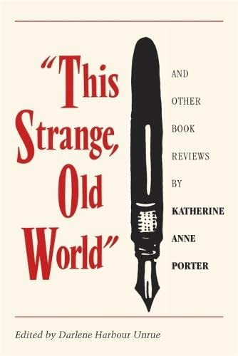 9780820333533: This Strange, Old World and Other Book Reviews by Katherine Anne Porter