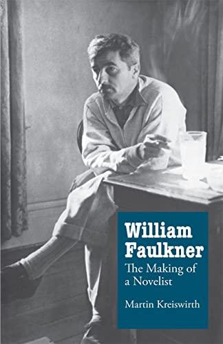9780820333618: William Faulkner: The Making of a Novelist