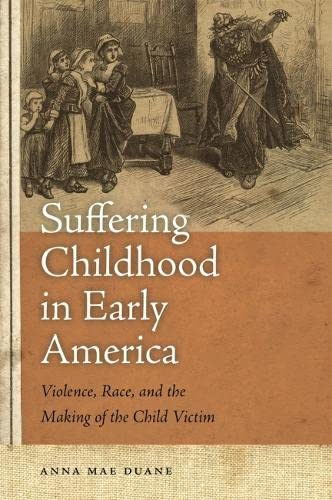 9780820333830: Suffering Childhood in Early America: Violence, Race, and the Making of the Child Victim