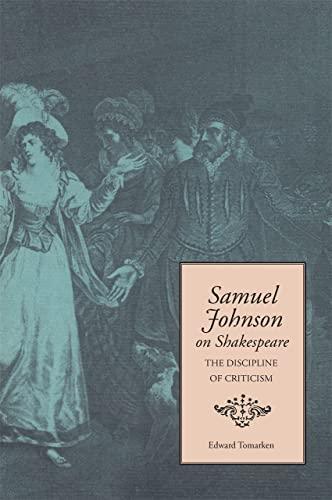 Samuel Johnson on Shakespeare: The Discipline of: Edward Tomarken