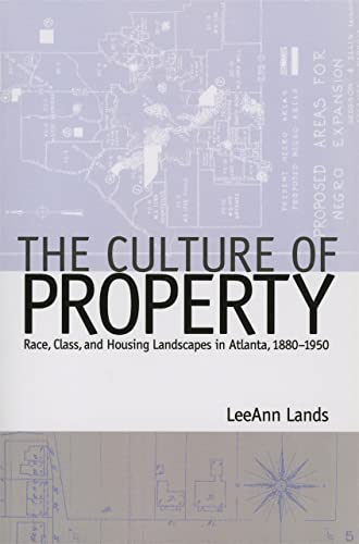 9780820333922: The Culture of Property: Race, Class, and Housing Landscapes in Atlanta, 1880-1950 (Politics and Culture in the Twentieth-Century South Ser.)