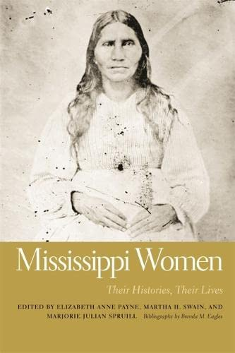 9780820333946: Mississippi Women: Their Histories, Their Lives (Southern Women: Their Lives and Times Ser.)