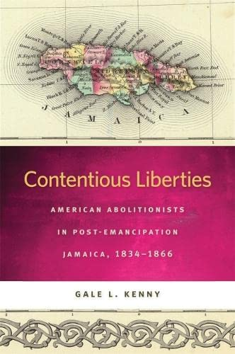 9780820333991: Contentious Liberties: American Abolitionists in Post-Emancipation Jamaica, 1834-1866 (Race in the Atlantic World, 1700–1900 Ser.)