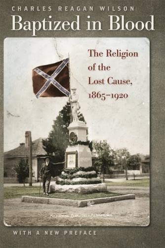 9780820334257: Baptized in Blood: The Religion of the Lost Cause, 1865-1920