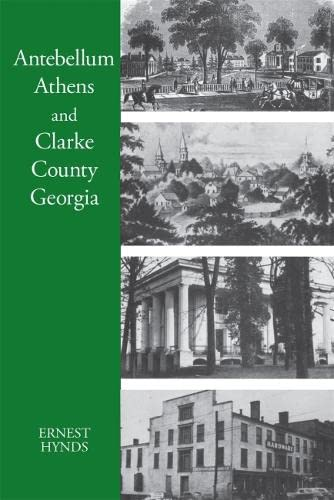9780820334462: Antebellum Athens and Clarke County, Georgia