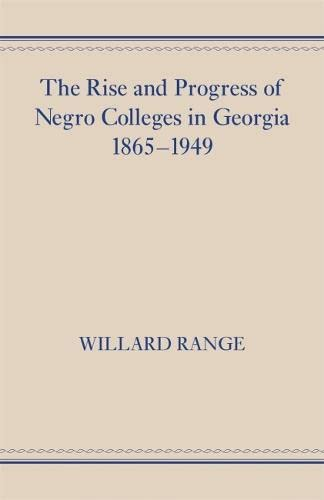 9780820334523: The Rise and Progress of Negro Colleges in Georgia, 1865–1949