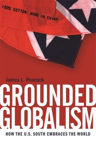 9780820334721: Grounded Globalism: How the U.S. South Embraces the World (The New Southern Studies Ser.)
