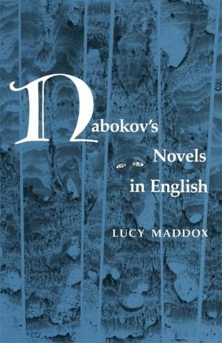 Nabokov's Novels in English: Maddox, Lucy