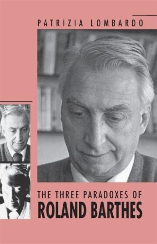 9780820334936: The Three Paradoxes of Roland Barthes