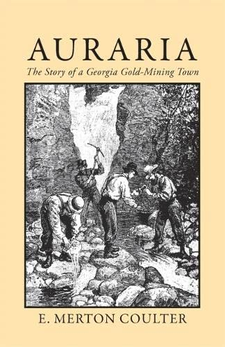 9780820334974: Auraria: The Story of a Georgia Gold Mining Town