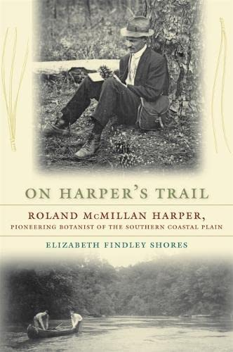 9780820335223: On Harper's Trail: Roland McMillan Harper, Pioneering Botanist of the Southern Coastal Plain