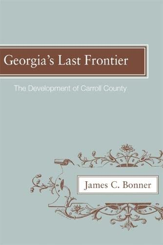 9780820335254: Georgia's Last Frontier: The Development of Caroll County