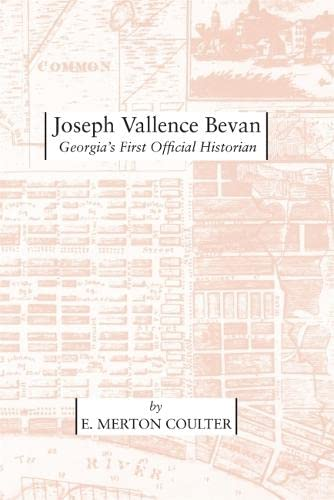 9780820335315: Joseph Vallence Bevan: Georgia's First Official Historian (Wormsloe Foundation Publication Ser.)