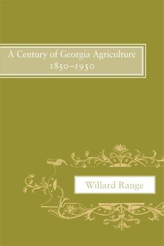 "A Century of Georgia Agriculture, 1850â ""1950: Range, Willard"