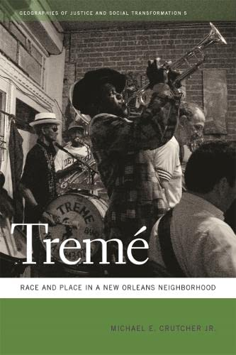 9780820335940: Tremé: Race and Place in a New Orleans Neighborhood (Geographies of Justice and Social Transformation Ser.)