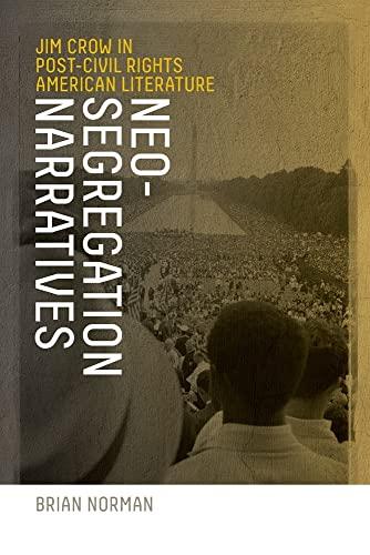 9780820335964: Neo-Segregation Narratives: Jim Crow in Post-Civil Rights American Literature