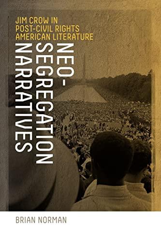 9780820335971: Neo-Segregation Narratives: Jim Crow in Post-Civil Rights American Literature