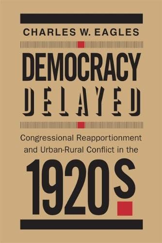 9780820336220: Democracy Delayed: Congressional Reapportionment and Urban-Rural Conflict in the 1920s