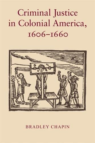 9780820336916: Criminal Justice in Colonial America, 1606–1660