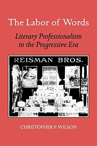 9780820336985: The Labor of Words: Literary Professionalism in the Progressive Era