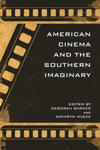 American Cinema and the Southern Imaginary (The New Southern Studies Ser.)