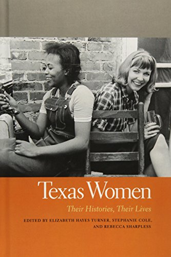 Texas Women: Their Histories, Their Lives (Southern Women: Their Lives and Times)