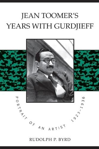 Jean Toomer's Years with Gurdjieff: Portrait of an Artist, 1923-1936: Rudolph Byrd