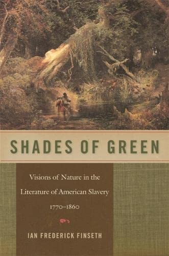 9780820337807: Shades of Green: Visions of Nature in the Literature of American Slavery, 1770-1860