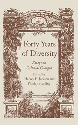 9780820338125: Forty Years of Diversity: Essays on Colonial Georgia (Wormsloe Foundation Publication Ser.)